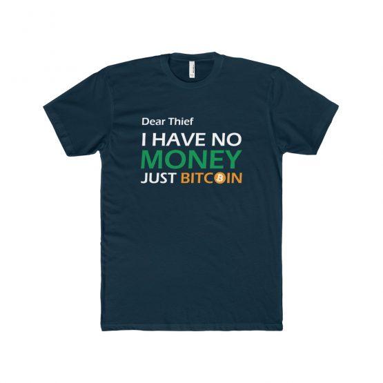 Dear Thief I have no Money Just Bitcoin dark Men's T-Shirt