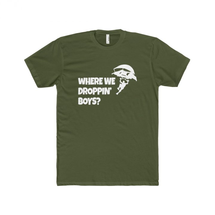 Where we Droppin Boys? Fortnite Battle Royale Men's T-Shirt