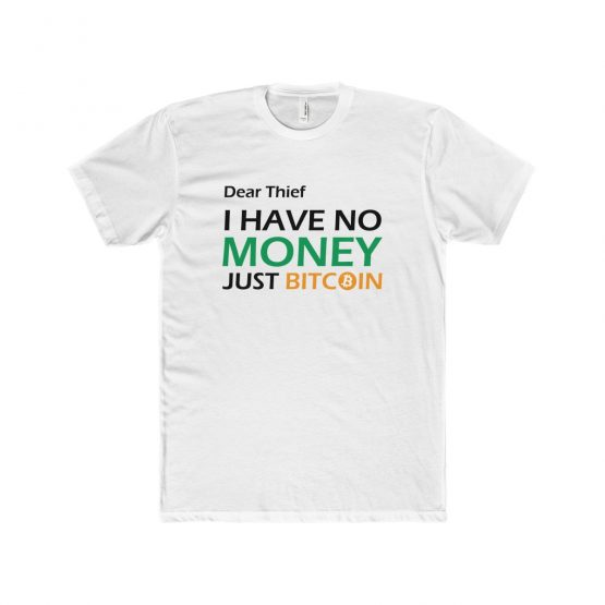 Dear Thief I have no Money Just Bitcoin Men's T-Shirt