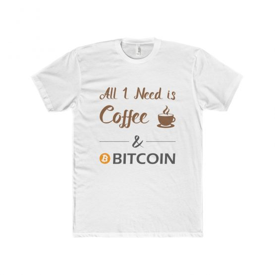 All I Need is Coffee and Bitcoin Men's T-Shirt