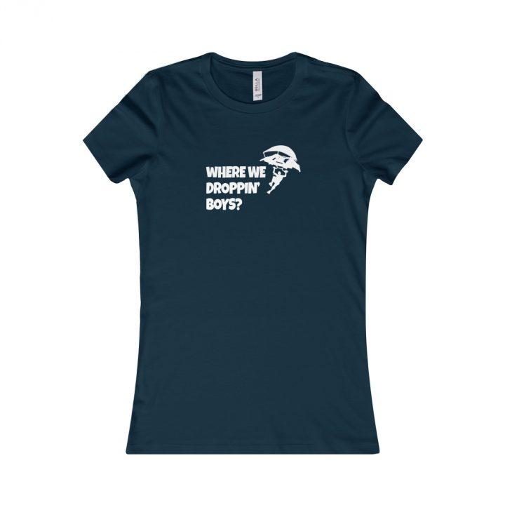 Where we droppin Boys? Women's T-Shirt Fortnite Battle Royale