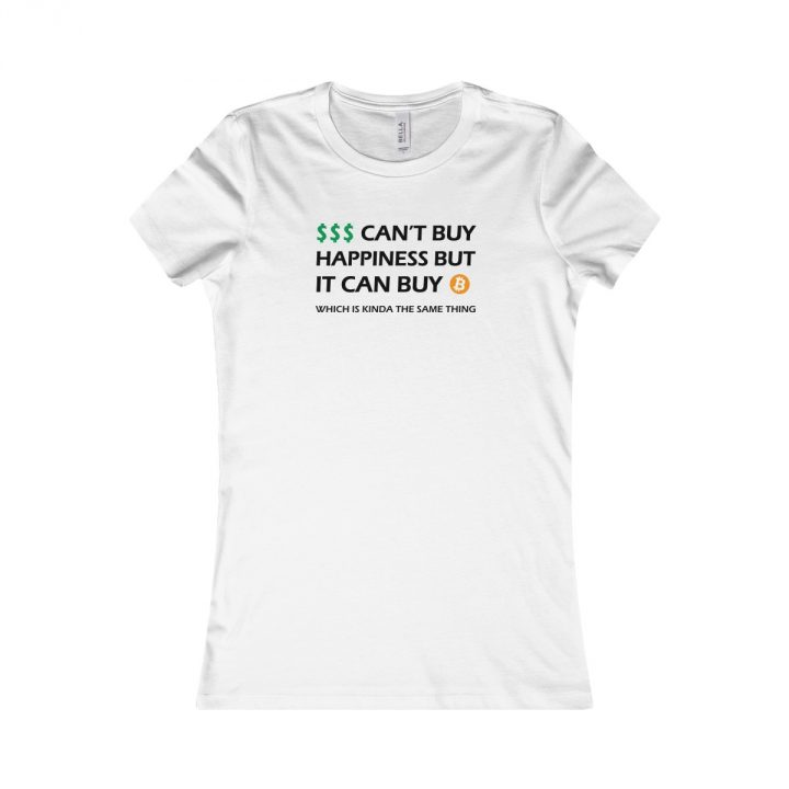 Money Can't Buy Happiness But it Can Buy Bitcoin white Women's T-Shirt