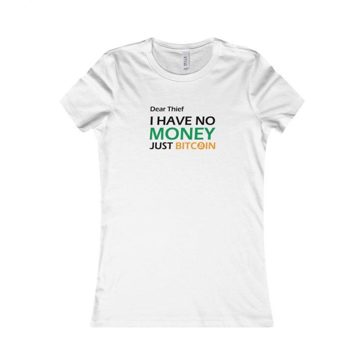 Dear Thief I have no Money Just Bitcoin white Women's T-Shirt