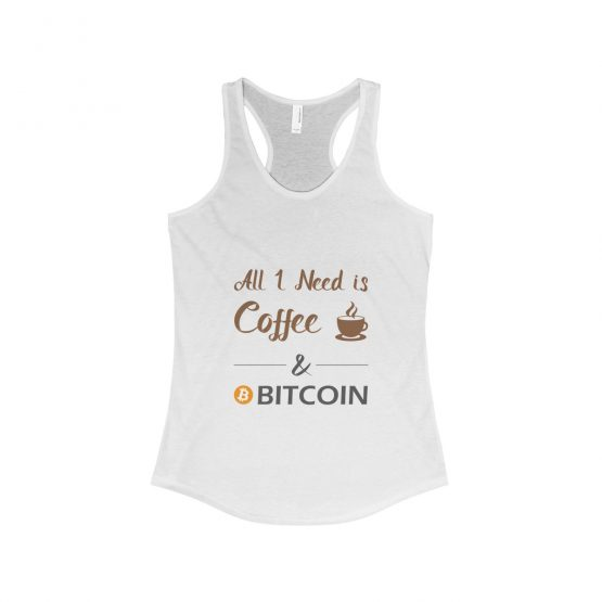 All I Need is Coffee and Bitcoin white Women's Tank Top