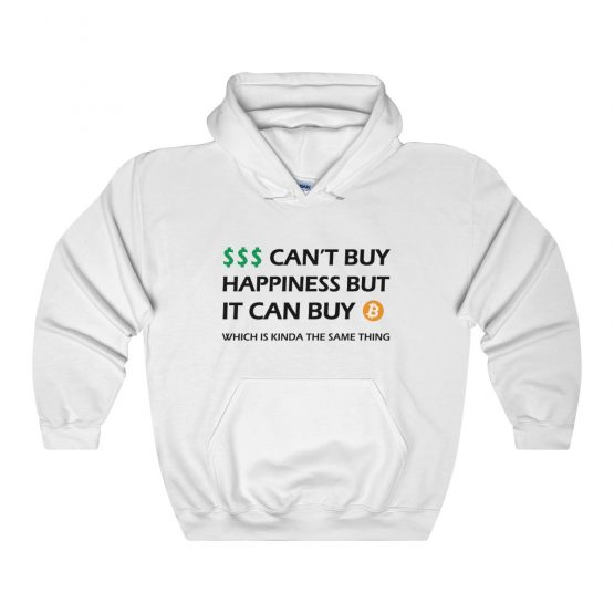 Money Can't Buy Happiness But it Can Buy Bitcoin Unisex Hooded Sweatshirt