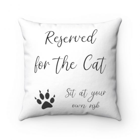 Reserved for the Cat Sit at your own risk Square Pillow