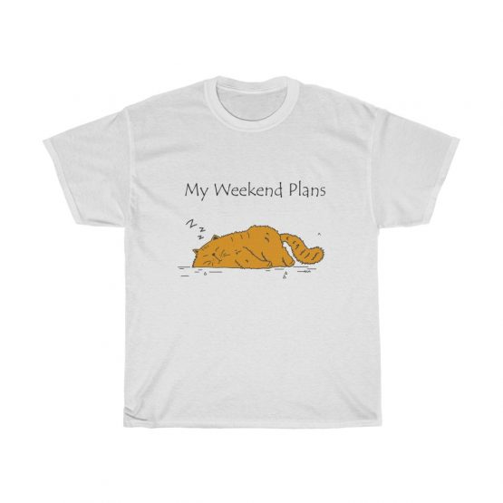 Unisex white T-Shirt My Weekend Plans