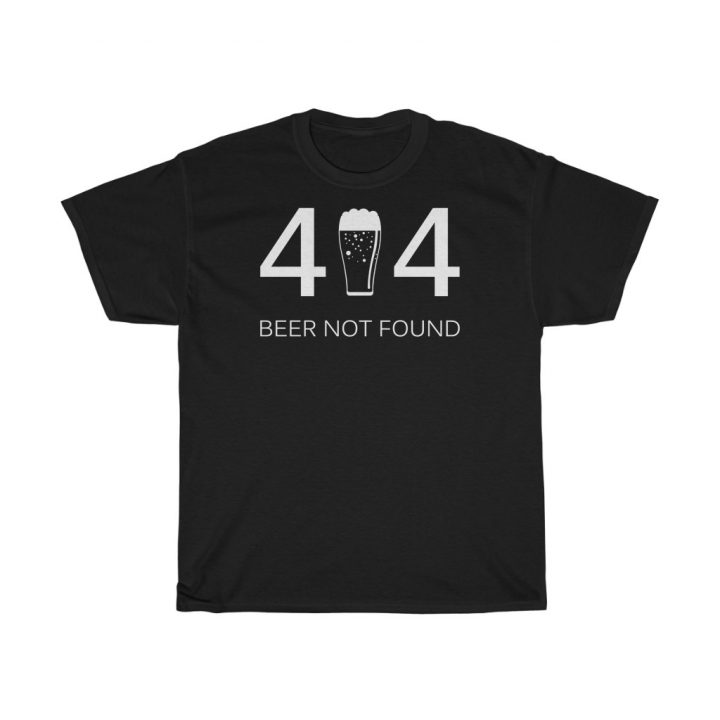 Error 404 Beer Not Found Unisex T-Shirt