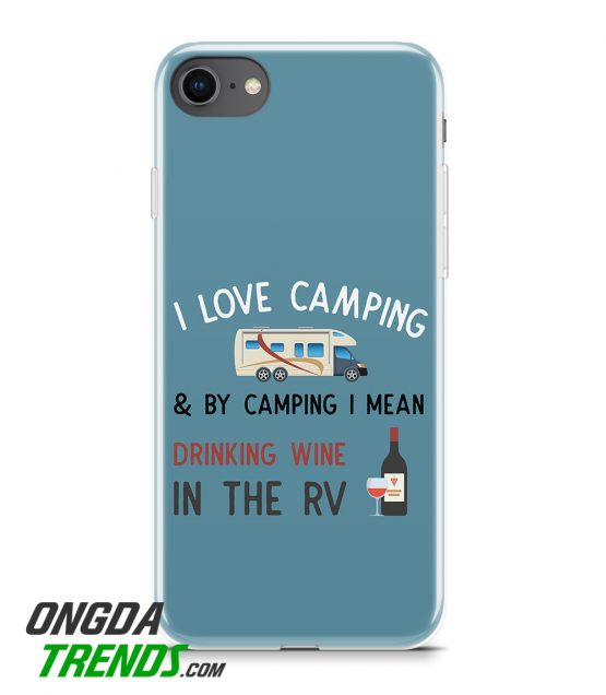phone case I live camping and drinking wine in the rv