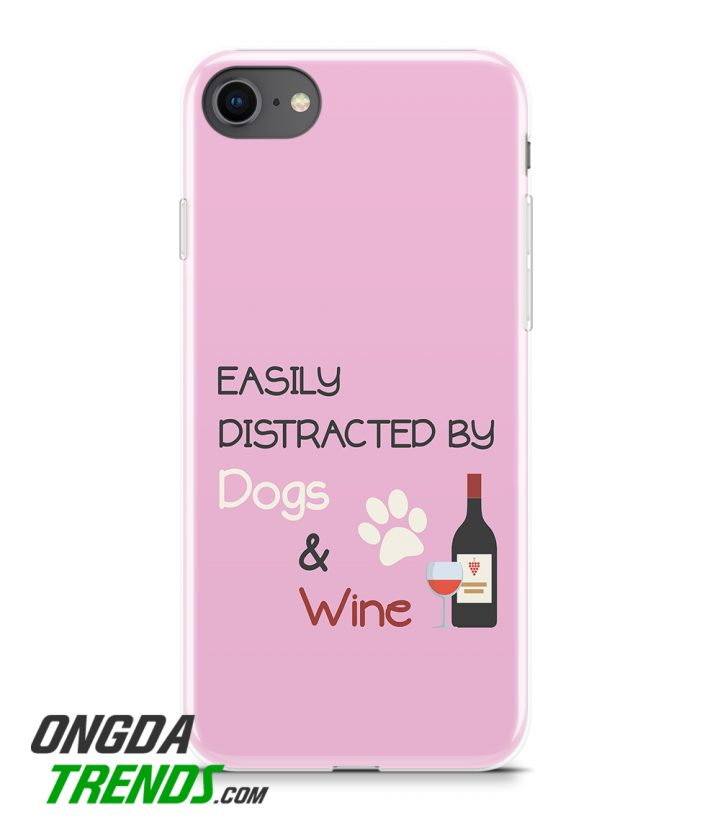 phone case easily distracted by dogs and wine