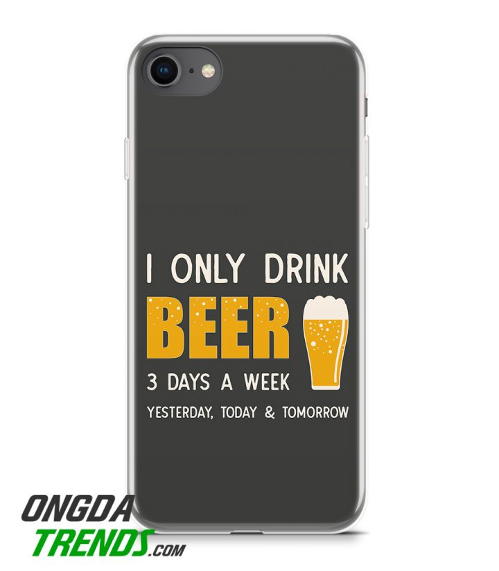 phone case i only drink beer 3 days a week