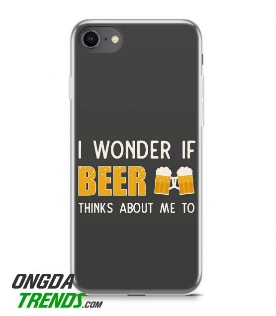 phone case i wonder if beer thinks about me to